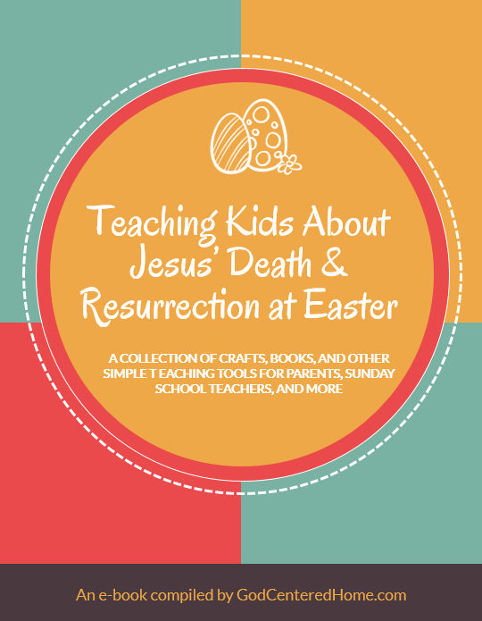 Teaching Kids About Jesus' Death and Resurrection at Easter
